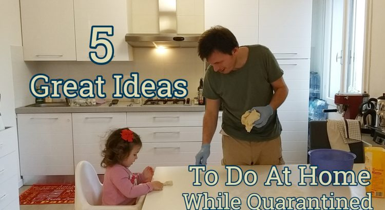 Things to do at home while quarantined