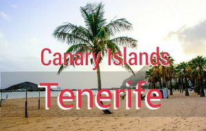 Canary Islands: Tenerife Guide